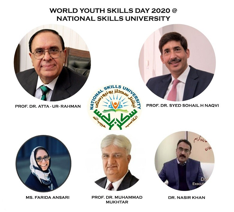 """World Youth Skills Day 2020 - The World Youth Skills Day 2020 (WYSD2020) will be celebrated on Wednesday aimed at motivating young people towards learning skills and acquiring excellence with time; educating youth about future challenges and awareness as well as their readiness to work in highly competitive workplaces and training them about survival skills during and post-COVID-19 era. The National Skills University (NSU) Islamabad will mark the World Youth Skills Day 2020 with the theme 'Skills for a Resilient Youth'.  The importance of this event can be ascertained from the fact that United Nations Educational, Scientific and Cultural Organization (UNESCO) and International Center for Technical and Vocational Education & Training (UNEVOC) highlighted this activity from Pakistan on their website.  The inaugural keynote address will be of Professor Dr. Atta -ur- Rahman, Chairman of Prime Minister's Task Force on Science and Technology, who will highlight the importance of Creative Skills in Developing a Knowledge Economy.  Other key speaker is Professor Dr. Sohail Naqvi, Rector, University of Central Asia, Tajikistan, Kazakhstan, and Kyrgyzstan, who is considered as an architect of skills-oriented education and will talk about the Educational Pathways to Success"""".  Aligning with the vision of NSU harnessing skills-oriented talent within the Country and expatriate Pakistani Consultant, Ms. Farida Ansari serving the Talent & Engagement GBS- IBM Canada will share her views about Embracing the Future – Skills Development Strategies for the Next Generation Workforce.  Newly incoming Chairperson National Technology Council, Eng. Imtiaz H. Gilani and Dr. Nasir Khan from the National Vocational and Technical Training Commission (NAVTTC) will share their views about the Hunarmand Pakistan (Skills for All) initiative of the government. The NSU, the first public sector university among the federal higher education institutes dedicated to imparting skills-based education, has """