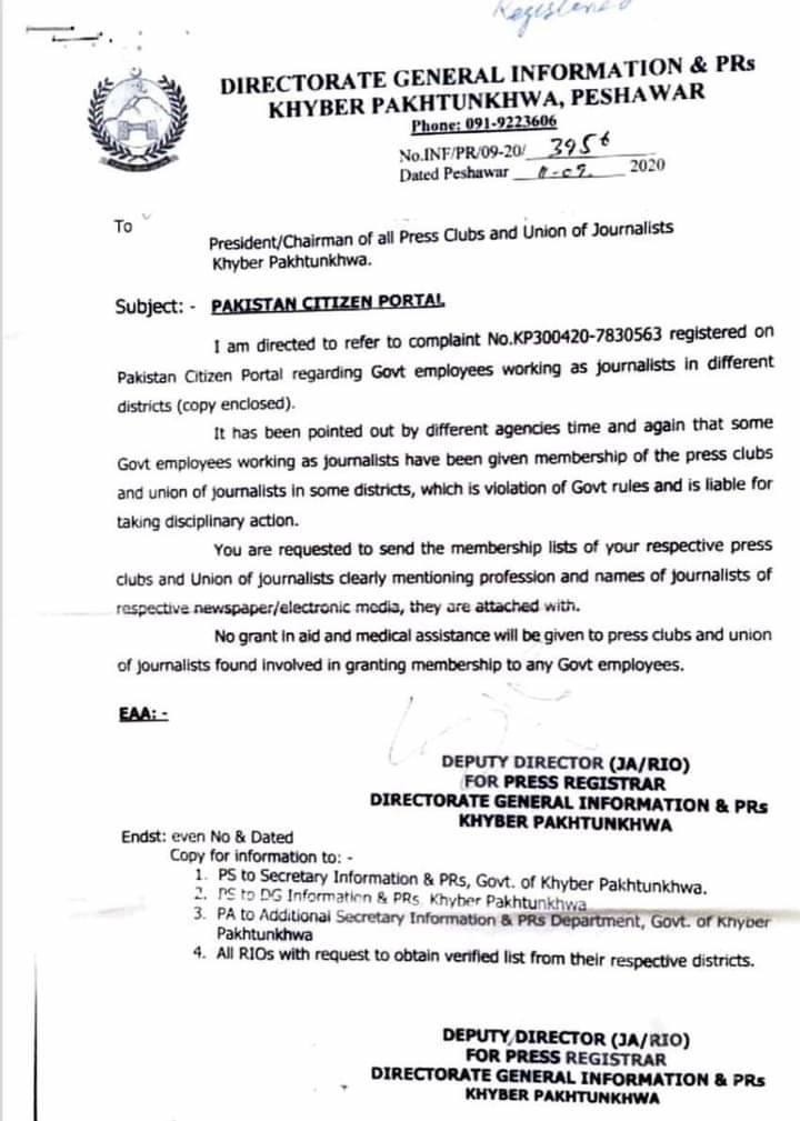 """Press Clubs - In order to stop the government employees working as journalists, the Khyber Pakhtunkhwa (KP) government has warned the Pres Clubs and Union of Journalists of disciplinary actions involved in granting membership in violation of government rules. Directorate General Information and PRs Khyber-Pakhtunkhwa, Peshawar in a letter to President and Chairman of all Press Clubs and Union of Journalists requested to share the membership lists of all press clubs and Union of journalists to ascertain the fact. A letter reads, """"I am directed to refer to complaint No.KP300420-7830563 registered on Pakistan Citizen Portal regarding government employees working as journalists in different districts."""" It was stated, """"It has been pointed out by different agencies time and again that some government employees working as journalists have been given membership of the press clubs and union of journalists in some districts, which is violation of government rules and is liable for taking disciplinary action."""" Therefore you are requested to send the membership lists of your respective press clubs and Union of journalists clearly mentioning profession and names of journalists of respective newspaper/electronic media, they are attached with, it added. In case of non-obedience of the order, the DG warned that no grant in aid and medical assistance would be given to press clubs and union of journalists found involved in granting membership to any government employees."""