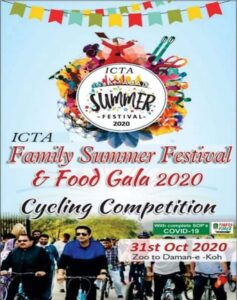 ICTA Family Summer Festival - The biggest family food & musical event organized by the Islamabad Capital Territory Administration (ICTA) will be held on October 30, October 31, and November 1 at Fatima Jinnah Park (F-9) in Islamabad with full compliance of Standard Operating Procedures (SOPs) against COVID-19. The three-day ICTA Family Summer Festival & Food Gala 2020 will feature Cycling Competition, Marathon Run, Tree Plantation, Mehfil-E-Mushaira, Concert, Sufi Night, Food Stall, Handi Craft, and Kids Arena. The Tree Plantation will be held at Margalla Hills on October 30 from 11:00 am to 12:00 noon while the Cycling Competition will be held from Zoo to Daman-e-Koh on October 31. The registration for the Cycling Competition is open and will continue till October 25.